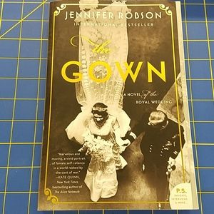 The Gown by Jennifer Robson Novel of Royal Wedding